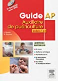 Guide AP Auxiliaire de puériculture : Modules 1 à 8 (1DVD)