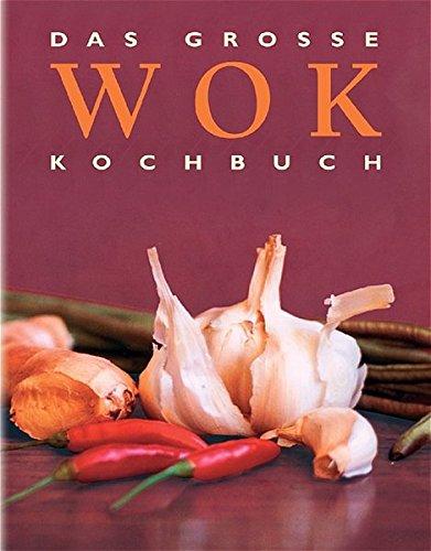 Das grosse WOK Kochbuch
