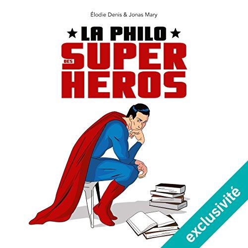 La philo des super-héros par Jonas Mary