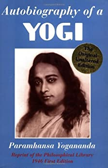 Autobiography of a Yogi (Reprint of the Philosophical library 1946 First Edition) von [Paramhansa Yogananda]