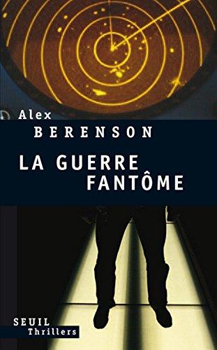 La Guerre Fantôme par Alex Berenson