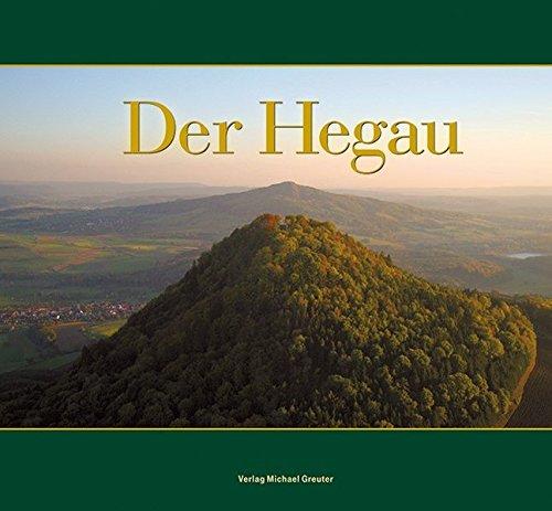 Der Hegau: Impressionen einer Landschaft zwischen Bodensee und Schwarzwald