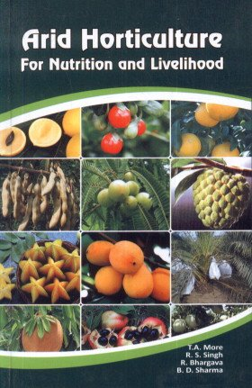 ARID HORTICULTURE FOR NUTRITION AND LIVELIHOOD [Hardcover] [Jan 01, 2012] par More T.A. et al.