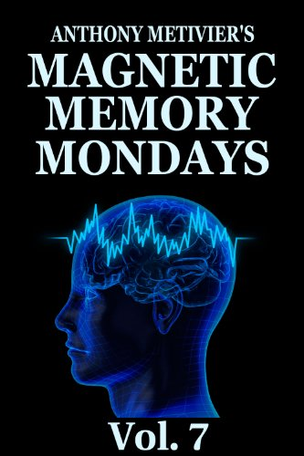 Magnetic Memory Mondays Newsletter - Volume 7 (Magnetic Memory Series) (English Edition) por Anthony Metivier