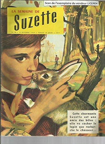 Semaine De Suzette N° 98 du 8 Octobre 1959 : Cette Charmante Suzette Est Une Amie Des Bêtes - Stop Danger (Henriette Robitaillie)- Rallye Paper - Alyette