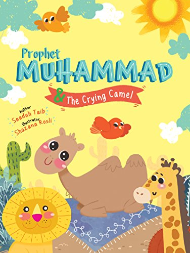 Prophet Muhammad and the Crying Camel Activity Book (The Prophets of Islam Activity Books)