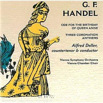 Haendel - Ode pour l'anniversaire de la Reine Anne / Coronation Anthems
