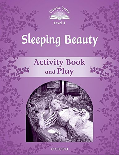 Classic Tales Second Edition: Classic Tales 4. Sleeping Beauty. Activity Book and Play