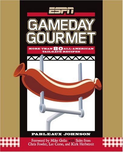 ESPN Gameday Gourmet: More Than 80 All-American Tailgate Recipes by Pableaux Johnson (2007-07-10)