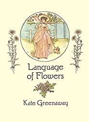 Language of Flowers (From Stencils and Notepaper to Flowers and Napkin Folding) by Kate Greenaway (1993-01-07)