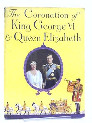 The Coronation of King George VI & Queen Elizabeth