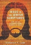 Jesus in the Jewish Scriptures: How the Old Testament Bears Witness to Christ