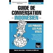 Guide de conversation Français-Indonésien et vocabulaire thématique de 3000 mots