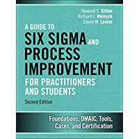 A Guide to Six Sigma and Process Improvement for Practitioners and Students: Foundations, DMAIC, Tools, Cases, and Certification