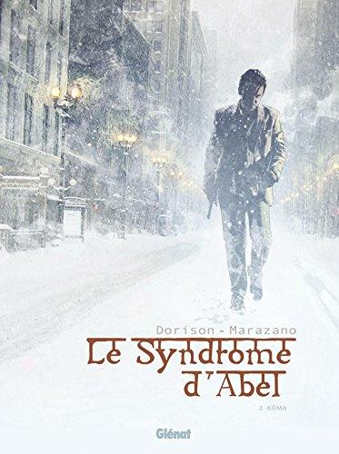 Le Syndrome d'Abel, Tome 2 : Kôma par From Glénat