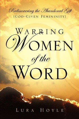 Warring Women of the Word by Lura Hoyle (2004-06-22)