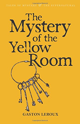 The Mystery Of The Yellow Room (Tales of Mystery & the Supernatural)