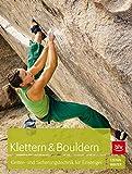 Klettern & Bouldern: Kletter- und Sicherungstechnik für Einsteiger (BLV)