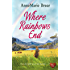 Where Rainbows End (Choc Lit): A compelling and inspiring read. Perfect book for the summer.