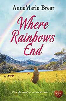 Where Rainbows End: A compelling and inspiring read. Perfect book for the summer. by [Brear, AnneMarie]