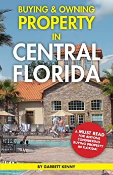 Buying and Owning a Property in Central Florida by [Kenny, Garrett]