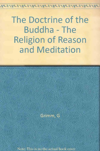 The Doctrine of the Buddha: The Religion of Reason and Meditation