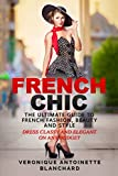 Beauty Fashion Best Deals - French Chic: The Ultimate Guide to French Fashion, Beauty and Style; Dress Classy and Elegant on Any Budget (French Chic, Style and Beauty, Fashion Guide, Style Secrets)