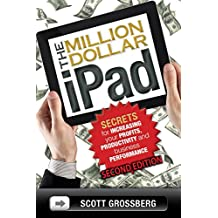 The Million Dollar iPad: Secrets for Increasing Your Profits, Productivity and Business Performance