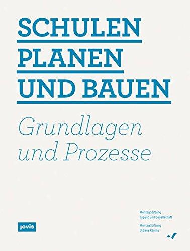Schulen planen und bauen: Grundlagen und Prozesse