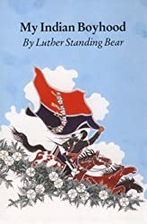 My Indian Boyhood by Luther Standing Bear (1988-09-01)