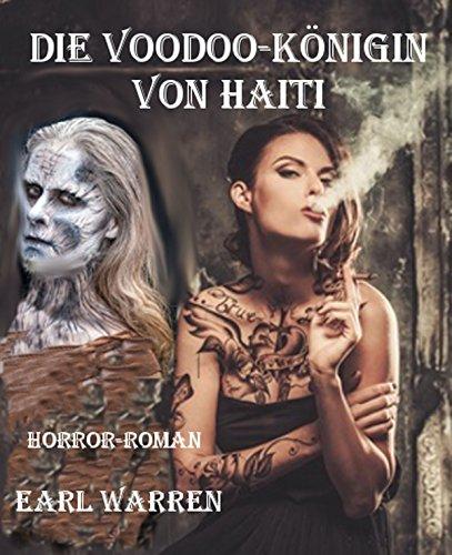 Die Voodoo-Königin von Haiti: Horror-Roman
