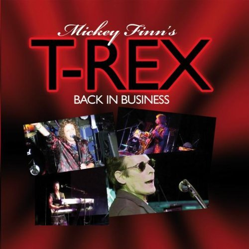 Back In Business by MICKEY FINN'S T-REX (2008-08-01)