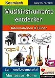 Musikinstrumente entdecken: Informationen & Bilder (Montessori-Reihe)