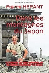 Dans les montagnes du Japon: La traversée des Alpes japonaises par les sentiers, illustrée par 150 photos