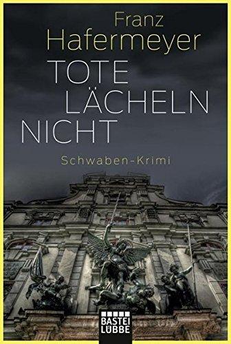Tote l???cheln nicht: Schwaben-Krimi by Franz Hafermeyer (2016-01-14)