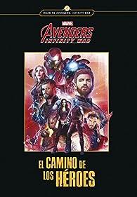 Avengers Infinity war. El camino de los héroes: Narrativa par  Marvel