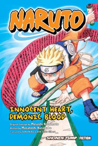 Naruto: Innocent Heart, Demonic Blood (Novel) por Masashi Kishimoto