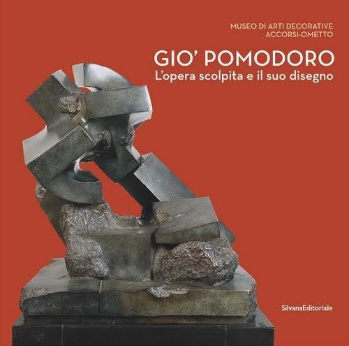 Gio' Pomodoro. L'opera scolpita e il suo disegno. Catalogo della mostra (Torino, 13 luglio-10 settembre 2017) (Arte)