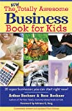 New Totally Awesome Business Book for Kids: Revised Edition (New Totally Awesome Series 2)