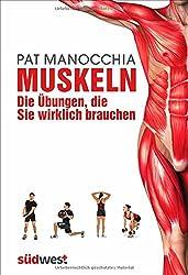 Muskeln - die Übungen, die Sie wirklich brauchen: Die neue Taschenbibel