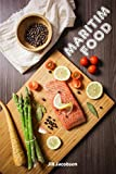 Maritim Food: 200 recettes délicieuses avec du saumon et fruits de mer (Poisson et Fruits de Mer Cuisine)