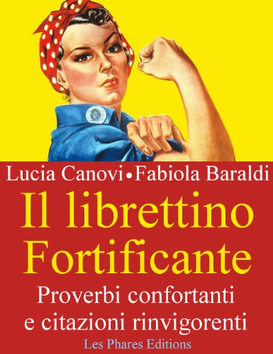 il-librettino-fortificante-proverbi-confortanti-e-citazioni-rinvigorenti-italian-edition