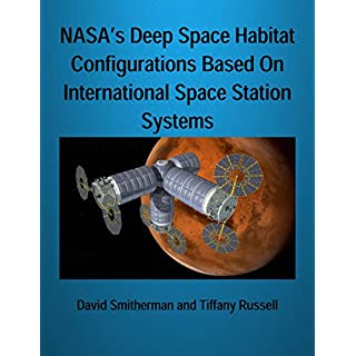 NASA's Deep Space Habitat Configurations Based On International Space Station Systems (English Edition)