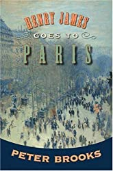 Henry James Goes to Paris by Peter Brooks (2008-12-14)