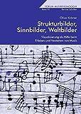 Strukturbilder, Sinnbilder, Weltbilder: Visualisierung als Hilfe beim Erleben und Verstehen von Musik (Forum Musikpädagogik)