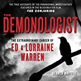 The Demonologist: The Extraordinary Career of Ed and Lorraine Warren by Gerald Brittle (2013-08-15)