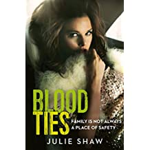 Blood Ties: Family is not always a place of safety (Tales of the Notorious Hudson Family)