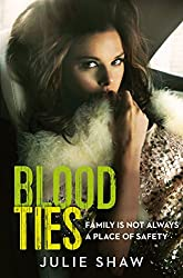 Blood Ties: Family is not always a place of safety (Tales of the Notorious Hudson Family, Book 4)