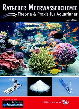 Latka, Rüdiger Verlag Ratgeber Meerwasserchemie: Theorie und Praxis für Aquarianer