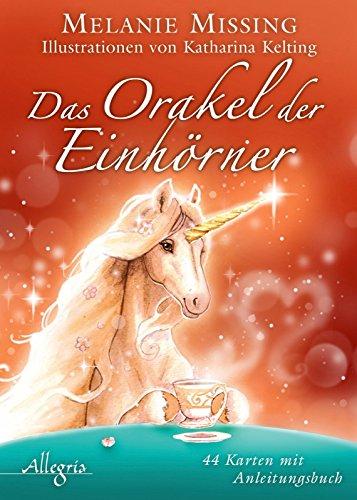 Das Orakel der Einhörner: 44 Karten mit 160 S. Begleitbuch von Melanie Missing (12. April 2013) Gebundene Ausgabe